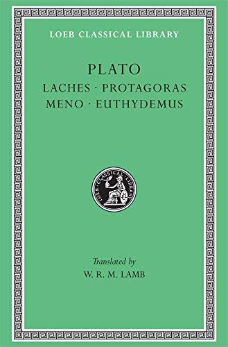 Plato: Laches, Protagoras, Meno, Euthydemus, (Loeb Classical Library, No. 165) (Greek and English Edition)