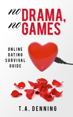 No Drama, No Games: Online Dating Survival Guide
