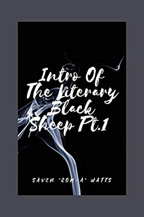 Intro Of The Literary Black Sheep Pt. 1