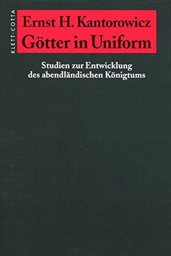 Götter in Uniform: Studien zur Entwicklung des abendländischen Königtums
