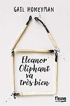 Eleanor Oliphant va tres bien [ Eleanor Oliphant Is Completely Fine: A Novel ]