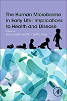The Human Microbiome in Early Life: Implications to Health and Disease