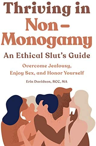 Thriving in Non Monogamy An Ethical Slut s Guide Overcome Jealousy Enjoy Sex and Honor Yourself product image