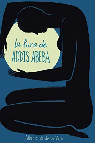 La luna de Addis Abeba: 1 (Novela)