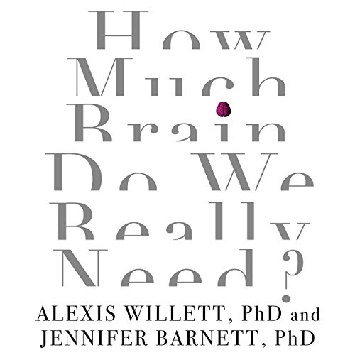 How Much Brain Do We Really Need? cover art