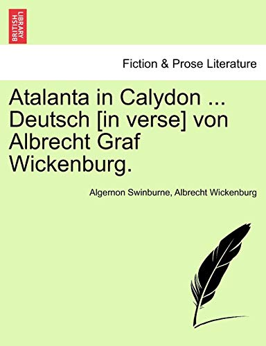 Swinburne, A: Atalanta in Calydon ... Deutsch [in verse] von