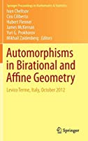 Automorphisms in Birational and Affine Geometry: Levico Terme, Italy, October 2012 (Springer Proceedings in Mathematics & Statistics (79))