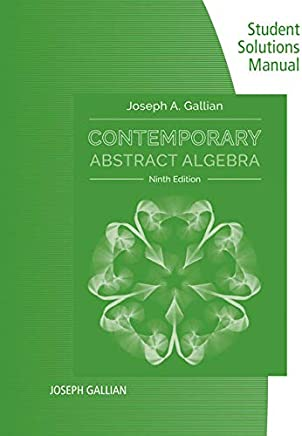 Student Solutions Manual for Gallians Contemporary Abstract Algebra, 9th Edition
