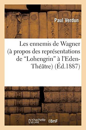 Les ennemis de Wagner (à propos des représentations de Lohengrin à l'Eden-Théâtre)