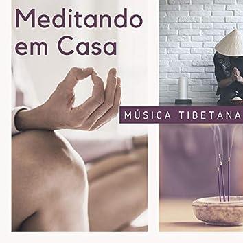 Meditando em Casa: Meditar Sozinho em Casa, Música Tibetana