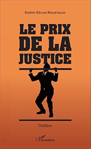 Le prix de la justice. Théâtre