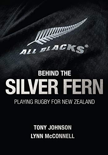 Johnson, T: Behind the Silver Fern: Playing Rugby for New Zealand (Behind the Jersey)