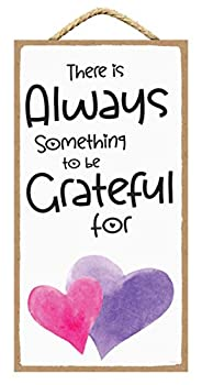 Inspirational Wall Decor - Always Something to be Grateful for - Positive Quotes Wall Decor - Positive Affirmations Wall Decor 5 x 10 inches  Always Something