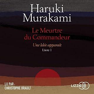 Le Meurtre du Commandeur 1                   De :                                                                                                                                 Haruki Murakami                               Lu par :                                                                                                                                 Christophe Brault                      Durée : 15 h et 39 min     75 notations     Global 4,4