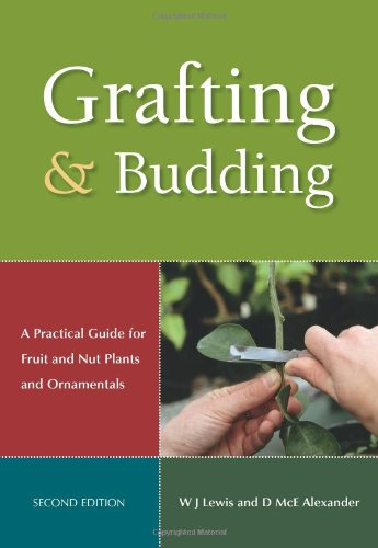 Compare Textbook Prices for Grafting and Budding: A Practical Guide for Fruit and Nut Plants and Ornamentals Plant Science / Horticulture 2nd Edition ISBN 9780643093973 by Alexander, Donald McEwan,Lewis, William J.
