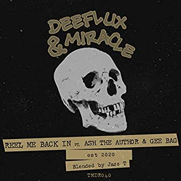 Reel Me Back In (feat. Gee Bag, Ash The Author)