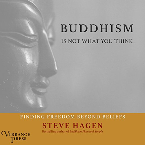 Buddhism Is Not What You Think audiobook cover art