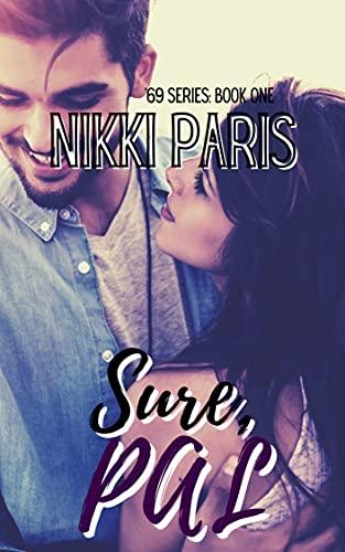 Sure, Pal ('69 Book 1) by [Nikki Paris]