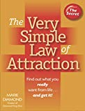 Very Simple Law of Attraction: Find Out What You Really Want from Life . . . and Get It! - Marie Diamond