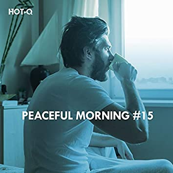 Peaceful Morning, Vol. 15