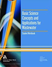 Basic Science Concepts and Applications for Wastewater, Student Workbook (Water Supply Operations Training)