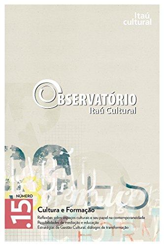 Revista Observatório Itaú Cultural - N° 15: Cultura e Formação