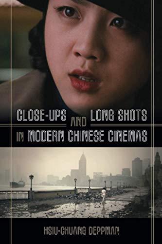 Close-ups and Long Shots in Modern Chinese Cinemas