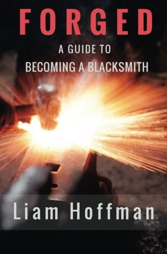 Forged a Guide to Becoming a Blacksmith