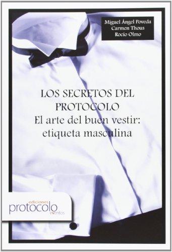Los Secretos Del Protocolo. El Arte Del Buen Vestir Etiqueta Masculina