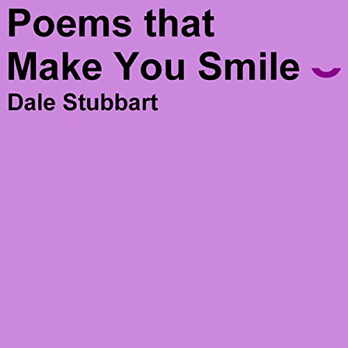 Poems That Make You Smile Audiobook By Dale Stubbart cover art