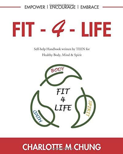 Fit-4-Life: Self-help Handbook written by TEEN for Healthy Body, Mind & Spirit