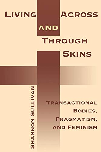 Living Across and Through Skins: Transactional Bodies, Pragmatism, and Feminism