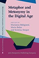 Metaphor and Metonymy in the Digital Age: Theory and Methods for Building Repositories of Figurative Language (Metaphor in Language, Cognition, and Communication)