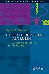 Extraterrestrial Altruism: Evolution and Ethics in the Cosmos (The Frontiers Collection)
