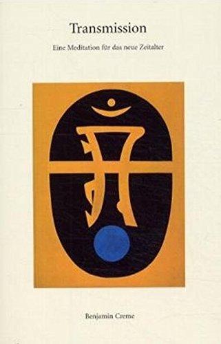 Transmission: Eine Meditation für das neue Zeitalter