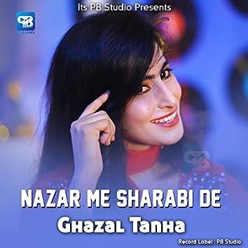 Nazar Me Sharabi De