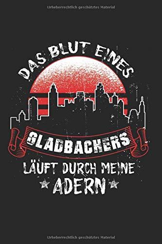 Das Blut Eines Gladbachers Läuft Duch Meine Adern: Gladbach & Gladbacher Notizbuch 6\'x9\' Liniert Geschenk für Bergisch & Gladbach
