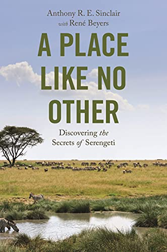 A Place like No Other: Discovering the Secrets of Serengeti
