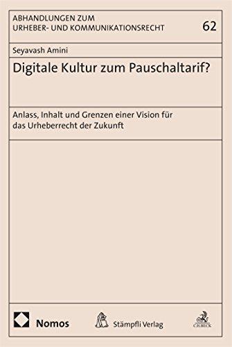 Digitale Kultur zum Pauschaltarif?: Anlass, Inhalt und Grenzen einer Vision für das...