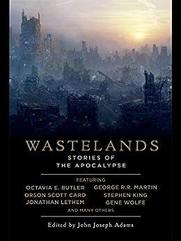 Wastelands: Stories of the Apocalypse by [John Joseph Adams]