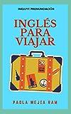 INGLES PARA VIAJAR: Vocabularios y frases para VIAJAR pronunciación incluidas