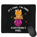 Its Fine Im Fine Everythings Fine Funny Dungeon Cat Alfombrilla de ratón Antideslizante para Juegos, computadora de Escritorio