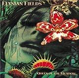 Queen of the Meadow by Elysian Fields
