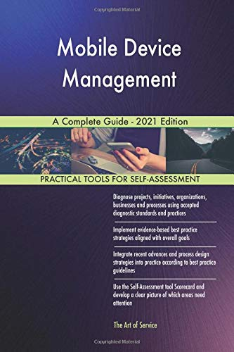 Mobile Device Management A Complete Guide - 2021 Edition