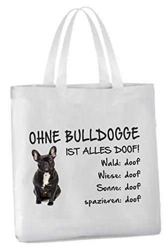 AdriLeo Einkaufstasche Ohne Bulldogge ist Alles doof! (französische mit schwarzem Fell)