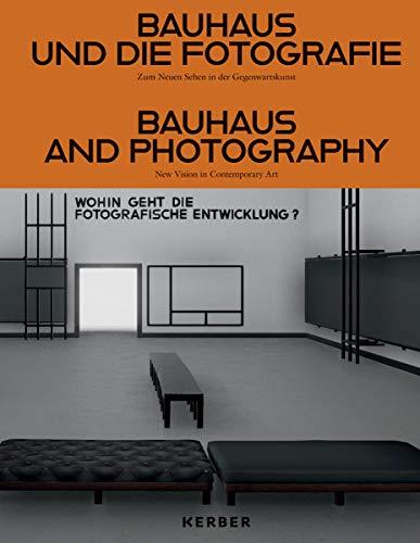 Bauhaus und die Fotografie: Zum Neuen Sehen in der Gegenwartskunst