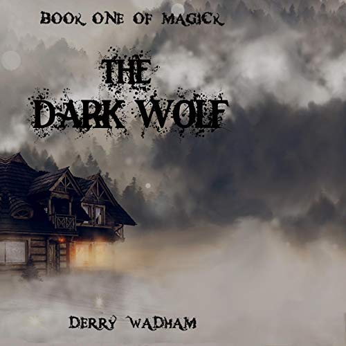 The Dark Wolf Audiobook By Derry Wadham cover art