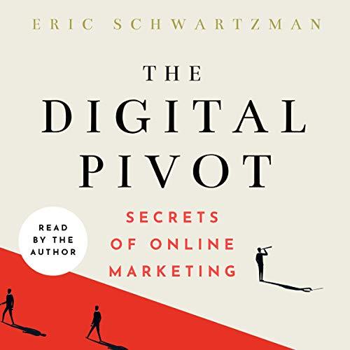 The Digital Pivot Audiobook By Eric Schwartzman cover art
