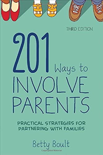 Compare Textbook Prices for 201 Ways to Involve Parents: Practical Strategies for Partnering With Families Third Edition ISBN 9781483369464 by Boult, Betty L.