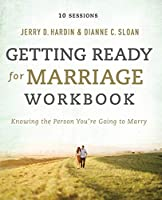 Getting Ready for Marriage: Knowing the Person You're Going to Marry: 10 Sessions